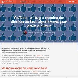 YouTube : un bug a entraîné des dizaines de faux signalements pour droits d'auteur