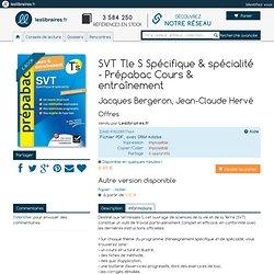 Ebook: SVT Tle S Spécifique & spécialité - Prépabac Cours & entraînement, Jacques Bergeron, Jean-Claude Hervé, Hatier, 2910046348210