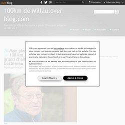 Mon plan d'entraînement pour le 100 km, préparé par Alain NICLOT, grand champion, ami de Serge Cottereau - 100km de Millau.over-blog.com