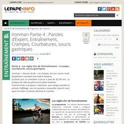 Ironman-Partie 4 : Paroles d'Expert, Entraînement, Crampes, Courbatures, soucis gastriques