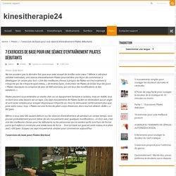 7 exercices de base pour une séance d'entraînement Pilates débutants – kinesitherapie24