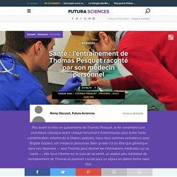 Santé : l'entraînement de Thomas Pesquet raconté par son médecin personnel