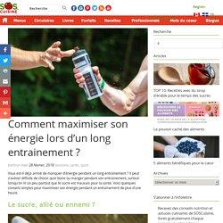 Comment maximiser son énergie lors d'un long entrainement ?