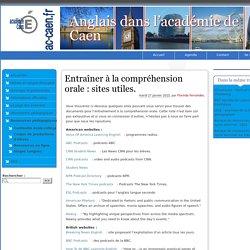 Entraîner à la compréhension orale: sites utiles. - Anglais dans l'académie de Caen
