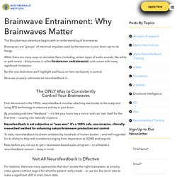 Brainwave Entrainment: Why Brainwaves Matter
