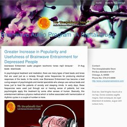 Greater Increase in Popularity and Usefulness of Brainwave Entrainment for Depressed People - isochronicyones