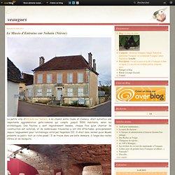 Le Musée d'Entrains sur Nohain (Nièvre) - Le blog de sirius