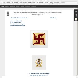 The Doon School Entrance Welham School Coaching: Top Boarding/Residential Schools in India/Doon School /Welhams'/ Mayo Coaching 2015