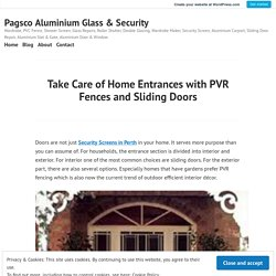 Take Care of Home Entrances with PVR Fences and Sliding Doors – Pagsco Aluminium Glass & Security