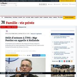 Délit d'entrave à l'IVG : Mgr Pontier en appelle à Hollande