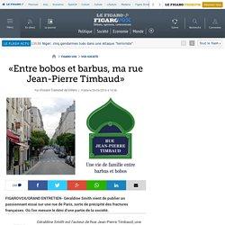 «Entre bobos et barbus, ma rue Jean-Pierre Timbaud»