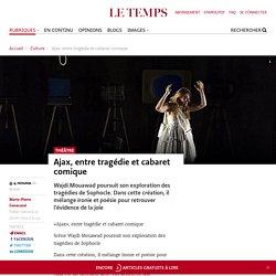 Ajax, entre tragédie et cabaret comique