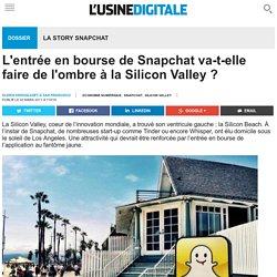 L'entrée en bourse de Snapchat va-t-elle faire de l'ombre à la Silicon Valley ?