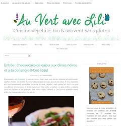 Entrée : cheesecake de cajou aux olives noires et à la coriandre {Noël 2015}