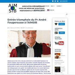 Entrée triomphale du Pr André Fougerousse à l'AIMSIB - AIMSIB