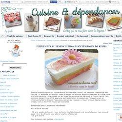 Entremets au lemon curd & biscuits roses de Reims