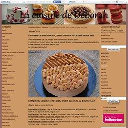 Entremets caramel-chocolat, insert crémeux au caramel beurre salé - La cuisine de Déborah