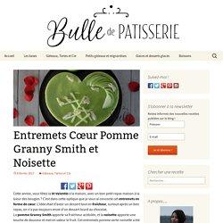 Entremets Pomme Verte Granny Smith - Noisettes - Dessert St Valentin
