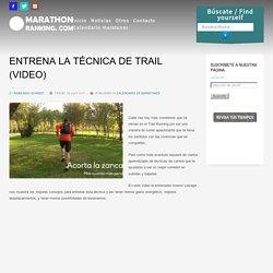 ENTRENA LA TÉCNICA DE TRAIL (VIDEO)