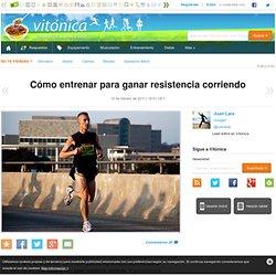 Vitónica - Cómo entrenar para ganar resistencia corriendo
