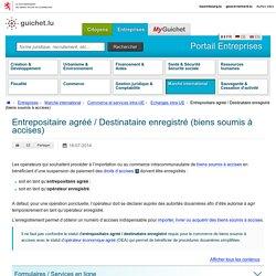 Entrepositaire agréé / Destinataire enregistré (biens soumis à accises)