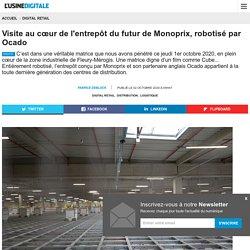 Chap.5 - Visite au cœur de l'entrepôt du futur de Monoprix