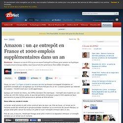 Amazon : un 4e entrepôt en France et 1000 emplois supplémentaires dans un an