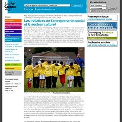 L'entreprenariat social: Les initiatives de l'entreprenariat social et le secteur culturel