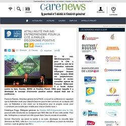 Attali invité par IMS Entreprendre pour la Cité à parler d'économie positive - Carenews