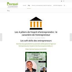 Les 4 piliers de l'esprit d'entreprendre : le caractère de l'entrepreneur – Pourquoi Entreprendre
