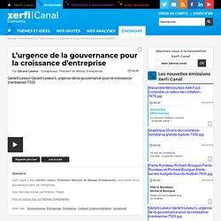 Gérard Leseur, Réseau Entreprendre - L'urgence de la gouvernance pour la croissance d'entreprise