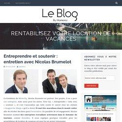 Entreprendre et soutenir : entretien avec Nicolas Brumelot – Rentabilisez votre location de vacances