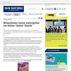 Entreprendre - Réussissez votre entreprise en Seine-Saint-Denis
