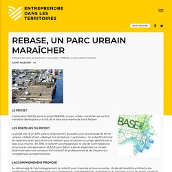 REBASE, un parc urbain maraîcher - Entreprendre dans les territoires