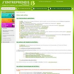 Sites web utiles - J'entreprends dans le 13 Le portail de la création et de la reprise d'entreprise dans les Bouches du Rhône
