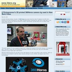 Entrepreneur's 3D printed 360Heros camera rig used in New Beck Video