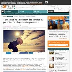 «Les villes ne se rendent pas compte du potentiel du citoyen-entrepreneur»
