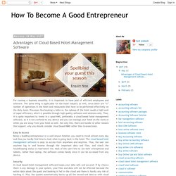 How To Become A Good Entrepreneur: Advantages of Cloud Based Hotel Management Software