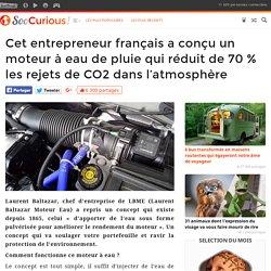 Cet entrepreneur français a conçu un moteur à eau de pluie qui réduit de 70% les rejets de CO2 dans l'atmosphère