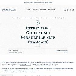 Interview de Guillaume Gibault : l'entrepreneur derrière Le Slip Français