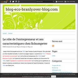 Le rôle de l'entrepreneur et ses caracteristiques chez Schumpeter - blog-eco-branly.over-blog.com