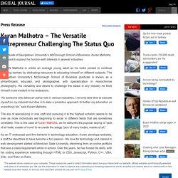 Kuran Malhotra – The Versatile Entrepreneur Challenging The Status Quo
