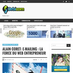 Alain Coret: E-mailing : la force du web entrepreneur : Formation communication & marketing