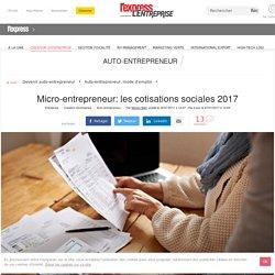Micro-entrepreneur: les cotisations sociales 2017