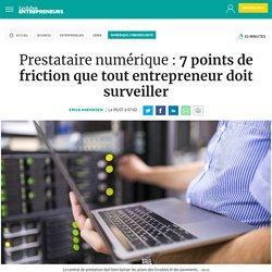 Prestataire numérique: 7 points de friction que tout entrepreneur doit surveiller, Numérique-Cybersécurité