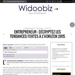 Entrepreneur : décryptez les tendances fortes à l'horizon 2015