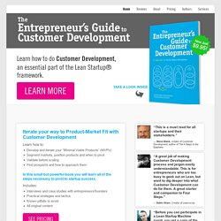 The Entrepreneur's Guide to Customer Development | Learn how to do Customer Development, an essential part of the Lean Startup® framework. The Entrepreneur's Guide to Customer Development | The Entrepreneur's Guide to Customer Development