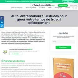 DOC 4 Auto-entrepreneur : 6 astuces pour gérer votre temps de travail efficacement