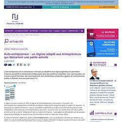 Auto-entrepreneur : un régime adapté aux entrepreneurs qui démarrent une petite activité
