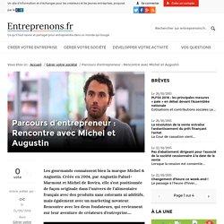 Parcours d'entrepreneur : Rencontre avec Michel et Augustin - Entreprenons.fr